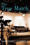 The True Match - Margaret Carroll