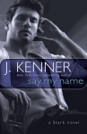 Say My Name - J. Kenner