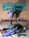 The Harmless Deception - Lesley-Anne McLeod