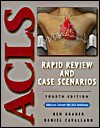 Acls: Rapid Review & Case Scenarios - Ken Grauer