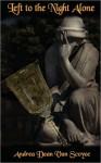 Left to the Night Alone - Andrea Dean Van Scoyoc