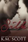 Silk: Omnibus Volume - K.M. Scott