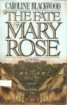 The Fate of Mary Rose - Caroline Blackwood