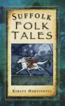 Suffolk Folk Tales - Kirsty Hartsiotis