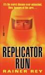 Replicator Run - Rainer Rey