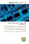 Kolmogorov Complexity - Frederic P. Miller, Agnes F. Vandome, John McBrewster