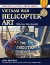 Vietnam War Helicopter Art: U.S. Army Rotor Aircraft - John Brennan, Chris Evans