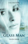 The Glass Man (Lila Gray #1) - Jocelyn Adams
