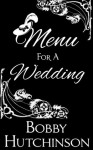 MENU FOR A WEDDING - Bobby Hutchinson