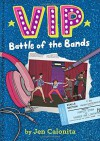 VIP: Battle of the Bands - Jen Calonita