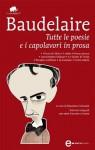 Tutte le poesie e i capolavori in prosa - Charles Baudelaire, Massimo Colesanti