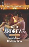 Small-Town Redemption - Beth Andrews