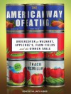 The American Way of Eating: Undercover at Walmart, Applebee's, Farm Fields and the Dinner Table - Tracie McMillan, Hillary Huber