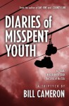 Diaries of Misspent Youth - Bill Cameron