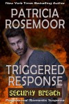 Triggered Response (Security Breach #3) - Patricia Rosemoor