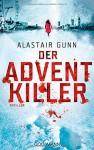 Der Adventkiller: Thriller - Alastair Gunn, Ronald Gutberlet