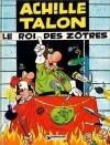 Achille Talon, Le Roi Des Zôtres - Greg