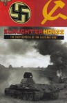 Slaughterhouse: The Encyclopedia Of The Eastern Front. - David M. Glantz