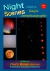 Nightscenes: Guide to Simple Astrophotography - Paul L. Money