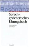 Sprecherzieherisches Ubungsbuch - Egon Aderhold, Edith Wolf