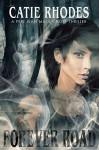 Forever Road (Peri Jean Mace Ghost Thrillers Book 1) - Catie Rhodes, Jennifer Wingard, Annetta Ribken