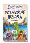 Potworne jeziora - Anita Ganeri