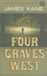 Four Graves West - James Kane