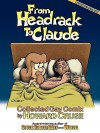 From Headrack to Claude - Howard Cruse