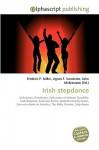 Irish Stepdance - Frederic P. Miller, Agnes F. Vandome, John McBrewster