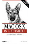 Mac OS X in a Nutshell - Jason McIntosh, Chris Stone, Chuck Toporek