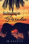 Swinging In Paradise - Kari Ayasha, J.W. Snootz