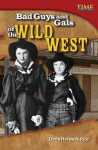 Bad Guys and Gals of the Wild West - Dona Herweck Rice