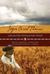 Joyce Carol Thomas: Collected Novels for Teens - Joyce Carol Thomas