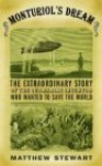 Monturiol's Dream: The Extraordinary Story of the Submarine Inventor Who Wanted to Save the World - Matthew Stewart