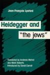 Heidegger And The Jews - Jean-François Lyotard, Andreas Michel, Mark S. Roberts