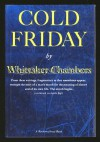 Cold Friday - Whittaker Chambers