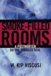 Smoke-Filled Rooms: A Postmortem on the Tobacco Deal - W. Kip Viscusi