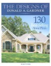 The Designs of Donald A. Gardner: 130 Best-Selling Home Plans - Inc Home Planners, Home Planners Staff