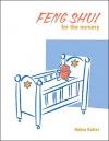 Feng Shui for the Nursery - Ariel Books, Kelli F. Gaimmarco, Mary H. Ross