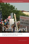 Faith Based: Religious Neoliberalism and the Politics of Welfare in the United States - Jason Hackworth