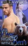 One Night With A Bear (Emerald City Shifters Book 4) - Kit Tunstall, Kit Fawkes
