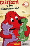 Clifford y los Dinosaurios = Clifford and the Dinosaurs - Norman Bridwell