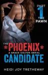 The Phoenix Candidate: The Pawn - Heidi Joy Tretheway