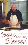 Bake and Be Blessed: Bread Baking as a Metaphor for Spiritual Growth - Dominic Garramone