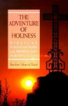 The Adventure of Holiness: Biblical Foundations and Present-Day Perspectives - Brother John of Taizé