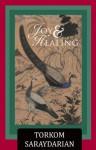 Joy and Healing - Torkom Saraydarian