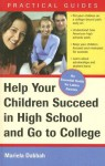 Help Your Children Succeed in High School and Go to College: An Essential Guide for Latino Parents - Mariela Dabbah