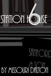 Station House Six - Missouri Dalton