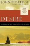 The Sacred Romance & Desire - John Eldredge