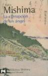La Corrupción de un Ángel - Yukio Mishima